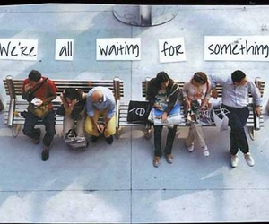 waiting, quote, and postsecret image