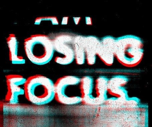 focus, losing, and text image