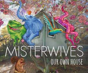 misterwives, our own house, and music image