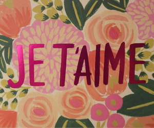 love, flowers, and je t'aime image