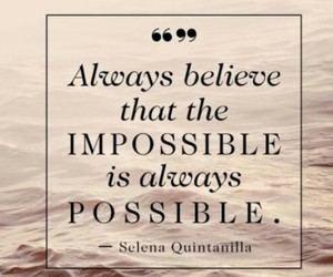 impossible, possible, and selena quintanilla image