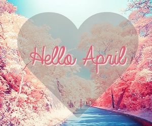 april, heart, and hello image