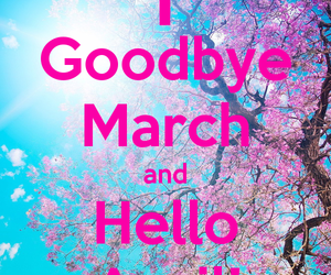 goodbye march hello april image