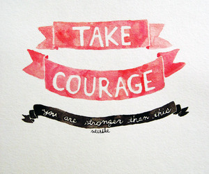 courage, quote, and inspiration image