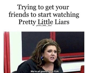 friends, fun, and pll image