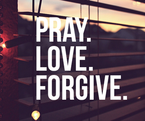 love, forgive, and pray image