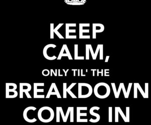 breakdown and keep calm image