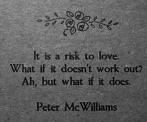love, quotes, and risk image