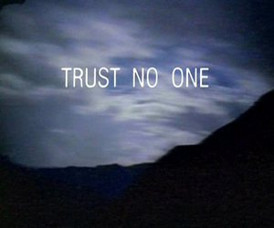 Trust No One, trust, and quotes image