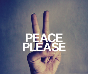peace, please, and quote image