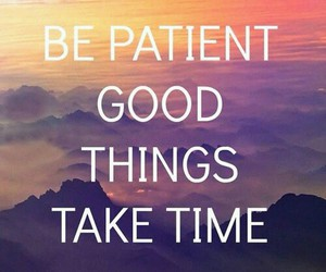 quotes, patient, and good image