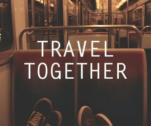 travel, together, and quotes image