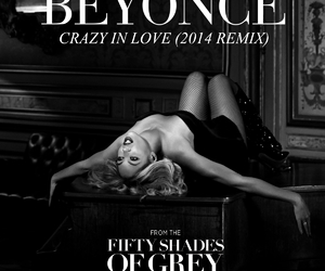 fifty shades of grey, beyoncé, and crazy in love remix image