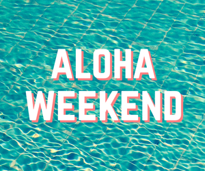 weekend, Aloha, and summer image