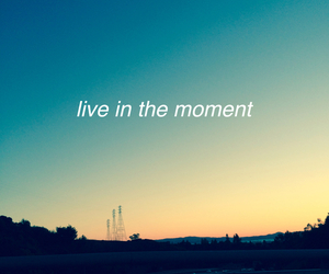 quote, live, and moment image