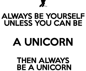 unicorn, be yourself, and yourself image