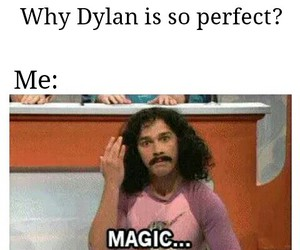 dylan, magic, and obrien image