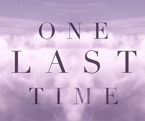 ariana grande, one last time, and arianagrande image