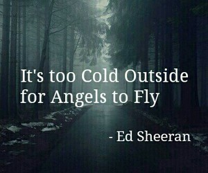 ed sheeran, angel, and cold image