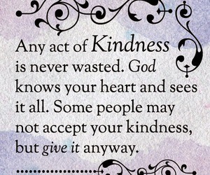 god, kindness, and quotes image