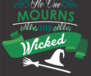 wicked, wicked the musical, and no one mourns the wicked image