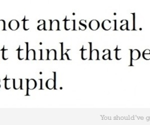 antisocial, stupid, and people image