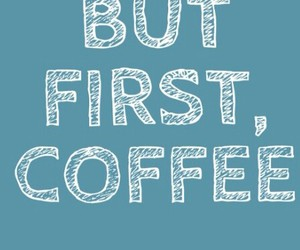 coffee and first thing image