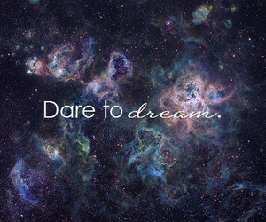 Dream, dare, and quote image