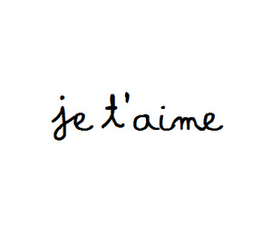 je t'aime, words, and love image