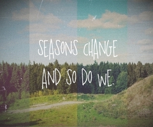 season, change, and quotes image