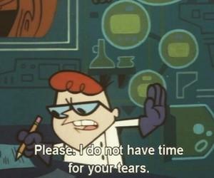 Dexter, tears, and cartoon image