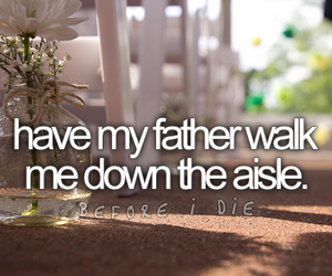 before i die, father, and aisle image