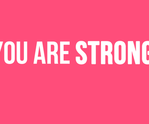 strong, pink, and quotes image