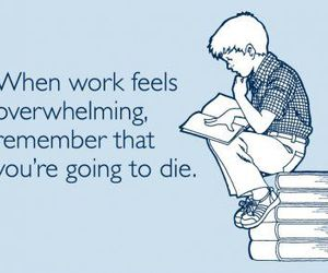 work, funny, and die image