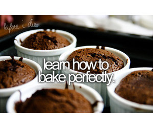 bake, before i die, and learn image