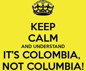 colombia, keep calm, and quotes image