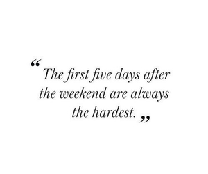 quotes, weekend, and hard image