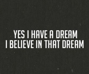 Dream and believe image