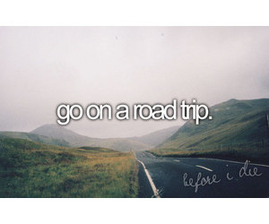 before i die and go on a road trip image