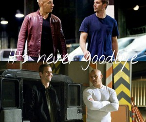 brothers, goodbye, and paul walker image