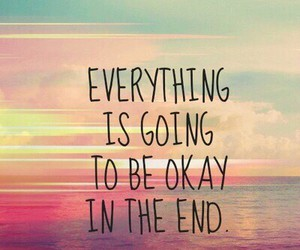 okay, quotes, and end image