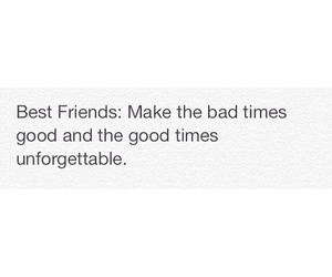 bad times, best friends, and life image