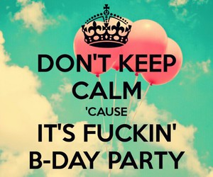 keep calm, birthday, and party image