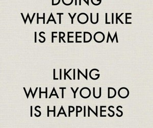 freedom, quotes, and happiness image