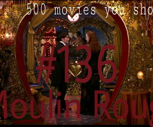 moulin rouge, movie, and 500 movies you should see image