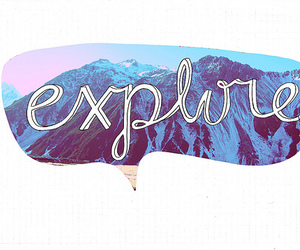 explore, mountains, and text image