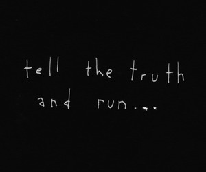 truth, run, and quote image