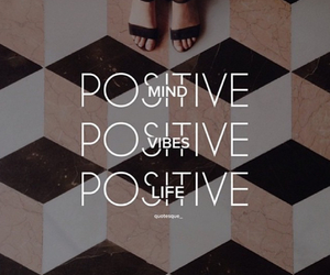 mind, positive, and life image