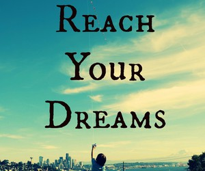 Dream, reach, and quote image