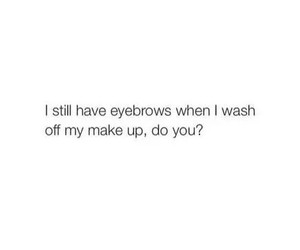 eyebrows, quote, and funny image